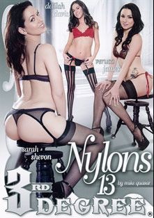 Nylons 13, starring Delilah Davis, Veruca James, Sarah Shevon, Anastasia Morna, Bill Bailey, Tommy Pistol, Will Powers and Derrick Pierce, produced by Third Degree Films.