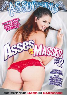 Asses For The Masses 2, starring Allie Haze, Cammie Fox, Amia Miley, Madison Ivy and Ava Devine, produced by Assence Films.