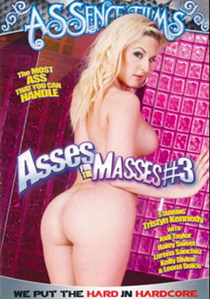 Asses For The Masses 3, starring Tristyn Kennedy, Jodi Taylor, Leona Dulce, Kelly Divine, Haley Sweet and Lorena Sanchez, produced by Assence Films.
