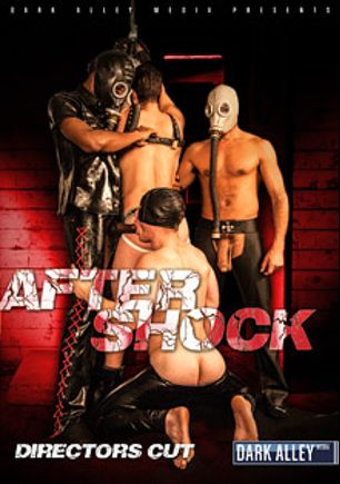 After Shock: Director's Cut, starring Jessy Karson, Chase Coxxx, Shane Frost, Adam Russo, Jay Brix, Saxon West, Ashley Ryder, Dominic Sol, Antonio Biaggi and Matthias Von Fistenberg, produced by Dark Alley Media.