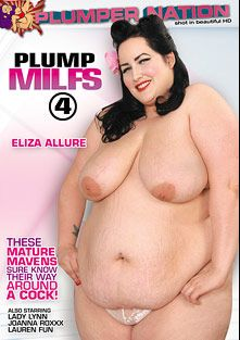 Plump MILFs 4, starring Eliza Allure, Lauren Fun, Joanna Rockxxx, Lady Lynn and Becki Butterfly, produced by Plumper Nation.