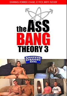 The Ass Bang Theory 3, starring Forrest, Tyce, Chase (m), JT, Tucker and Brett, produced by Amateur Straight Guys.