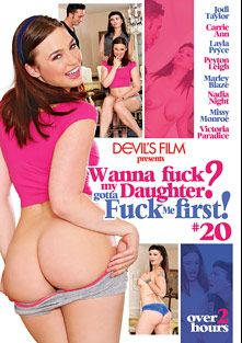 Wanna Fuck My Daughter Gotta Fuck Me First 20, starring Marley Blaze, Laela Pryce, Jodi Taylor, Nadia Night, Payton Leigh, Carrie Ann, Missy Monroe, Victoria Paradice, Ike Diezel, Dane Cross and Anthony Rosano, produced by Devils Film and Devil's Film.