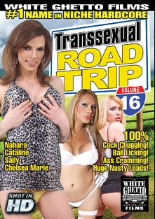 Transsexual Road Trip 16, starring Chelsea Marie, Nahara, Sally (o), Cataline and Eric Jover, produced by White Ghetto.