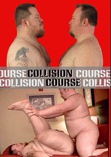 Collision Course, starring Hoss and BearCub, produced by ChubSite.