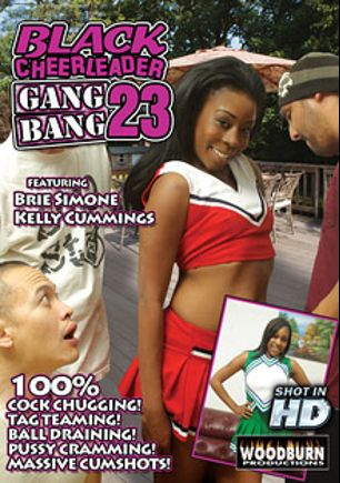Black Cheerleader Gang Bang 23, starring Kelly Cummings and Brie Simone, produced by Woodburn Productions.