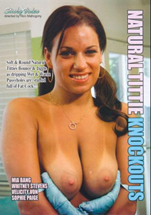 Natural Tittie Knockouts, starring Mia Bangg, Tessa West, Whitney Stevens and Velicity Von, produced by Sticky Video.