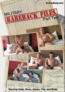Military Bareback Files 2, starring Tim (Pink Bird Media), Drew (Pink Bird Media), Wade, Cade and James *, produced by Active Duty.