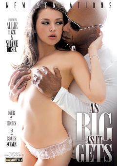"Adult entertainment movie ""As Big As It Gets"" starring Allie Haze, Tegan Mohr & Alana Rains. Produced by New Sensations."