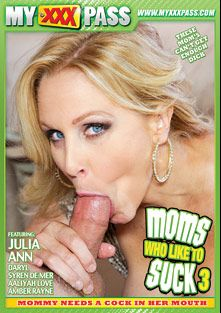 Moms Who Like To Suck 3, starring Julia Ann, Daryl, Tyler Nixon, Logan Pierce, Aaliyah Love, Dane Cross, Syren De Mer, Tarzan and Amber Rayne, produced by My XXX Pass.
