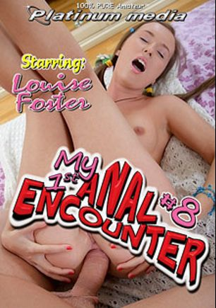 My 1st Anal Encounter 8, starring Amelie Doll, Louise Foster, Germiona and Lauren Phoenix, produced by Platinum Media.