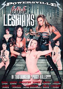 Fetish Lesbians, starring Melody Jordan, Jamey Janes, Jaded Dawn, Jennifer White, Shay Lynn, Nicki Hunter, Annie Cruz, Jodi Taylor, Maia Davis, Cherry Torn and Soma Snakeoil, produced by Powersville Inc.