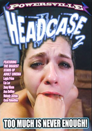 Headcase 2, starring Lia Lor, Coco Valentine, Laela Pryce, Zoey Nixon, Melody Jordan and Ava Devine, produced by Powersville Inc.