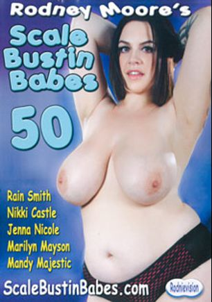 Scale Bustin Babes 50, starring Marilyn Mayson, Jenna Nicole, Rain Smith, Nikki Castle, Mandy Majestic and Rodney Moore, produced by Rodnievision.