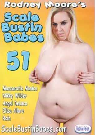 Scale Bustin Babes 51, starring Mazzeratie Monica, Nikky Wilder, Angel DeLuca, Eliza Allure, Rain and Rodney Moore, produced by Rodnievision.