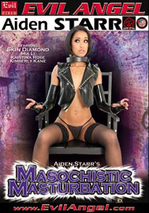 Masochistic Masturbation, starring Skin Diamond, Kristina Rose, Mia Li and Kimberly Kane, produced by Aiden Starr and Evil Angel.