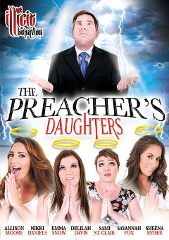 "Adult entertainment movie ""The Preacher's Daughters"" starring Emma Snow, Delilah Davis & Savannah Fox. Produced by Illicit Behavior."