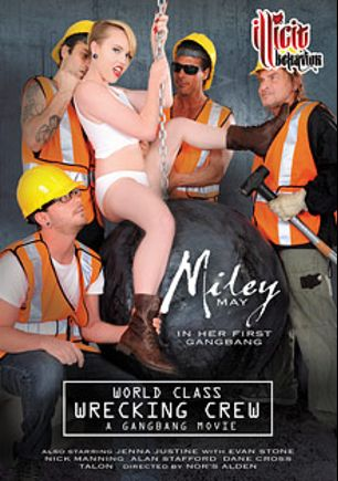 World Class Wrecking Crew, starring Miley Mae, Jenna Justine, Dane Cross, Alan Stafford, Talon, Nick Manning and Evan Stone, produced by Illicit Behavior.