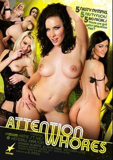 Attention Whores, starring Victoria Love, Kendall Karson, Anikka Albrite, Kyleigh Ann, Katie St. Ives, Johnny Sins, Tommy Pistol, Anthony Rosano, Tommy Gunn and Evan Stone, produced by Vivid Entertainment.