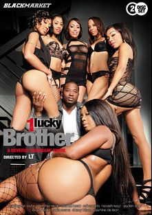 1 Lucky Brother, starring Anila Avana, Chanell Heart, Cherry Hilson, Yasmine de Leon, Myeshia Nikole, Nevaeh Keyz, Rob Piper, Cali Sweets, Tori Taylor, Jayden Starr, Evanni Solei and L.T. Turner, produced by Black Market Entertainment.