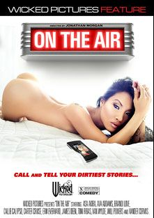 On The Air, starring Asa Akira, Carter Cruise, Callie Calypso, Van Wylde, Xander Corvus, Ava Addams, Brandi Love, Will Powers, James Deen, Toni Ribas and Erik Everhard, produced by Wicked Pictures.