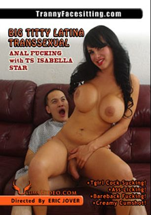 Big Titty Latina Transsexual Anal Fucking, starring Isabella Star (o) and Eric Jover, produced by Ultima Entertainment.