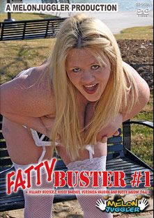 Fatty Buster, starring Hillary Hooterz, Meow 34JJ, Kissy Barnes and Veronica Vaughn, produced by Melonjuggler Productions.