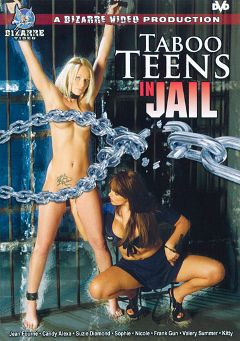 "Adult entertainment movie ""Taboo Teens: In Jail"" starring Jean Foume, Candy Alexa & Valerie Summer. Produced by Bizarre Video Productions."