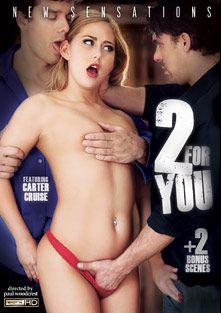 2 For You, starring Carter Cruise, Chloe Addison, Karla Kush, Jordana Heat, Xander Corvus, Jordan Ash, Tommy Pistol, Ramon Nomar, Mick Blue, Mr. Pete and Toni Ribas, produced by New Sensations.