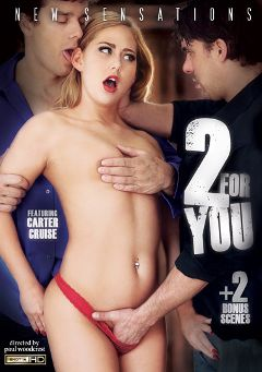 "Adult entertainment movie ""2 For You"" starring Carter Cruise, Chloe Addison & Karla Kush. Produced by New Sensations."