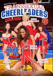Transsexual Cheerleaders 15, starring Becca Fatale, Nina Lawless, Tori Mayes, Kendra Sinclair, Khloe Hart and Christian XXX, produced by Devils Film and Devil's Film.