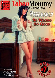 Mother's Taboo Pregnancy 7, starring Angie Noir and Peter Noir, produced by Angie Noir Films.