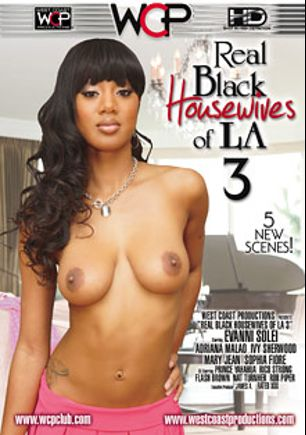 Real Black Housewives Of LA 3, starring Evanni Solei, Adriana Malao, Ivy Sherwood, Mary Jean, Rob Piper, Sophia Fiore, Flash Brown (m), Prince Yahshua, Rico Strong and Nat Turner, produced by West Coast Productions.