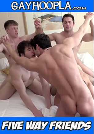 Five Way Friends, starring Phillip Anadarko, Cole Money, Jaden Storm, Dmitry Dickov and JJ Swift, produced by GayHoopla.