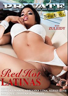 Red Hot Latinas, starring Zuleidy, Adrianna Luna, Tristan Kingsley, Alexis Love, Rebeca Linares and Isis Love, produced by Private Media.
