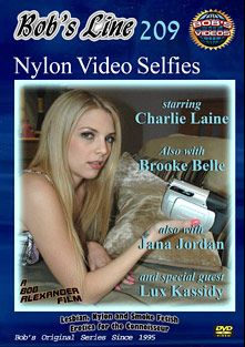 Bob's Line 209: Nylon Video Selfies, starring Charlie Laine, Brooke Belle, Jana Jordan and Lux Kassidy, produced by Bob's Videos.