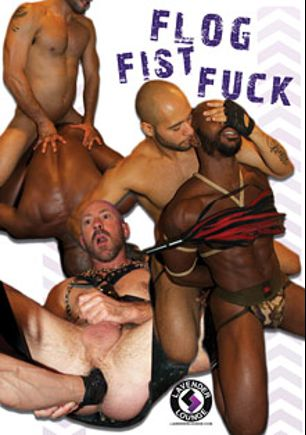 Flog Fist Fuck, starring Reed Mathews, Race Cooper, Leo Forte, Blake Oscar and Damien Stone, produced by Lavender Lounge Studios.