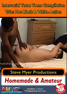 Interracial Texas Teens Compilation Trio: Hot Black And White Action, starring Cedric, Valentino, Coby, Trey (m) and Wesley, produced by Steve Myer Productions.