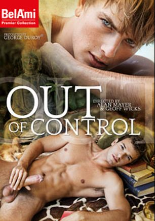 Out Of Control, starring Mick Lovell, Colin Hewitt, Austin Merrick, Jack Harrer, Phillipe Gaudin, Brady Jensen, Alex Waters, Florian Nemec, Luke Hamill and Dolph Lambert, produced by Bel Ami.