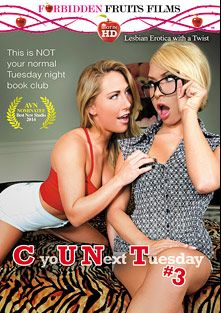 C You Next Tuesday 3, starring Katerina Kay, Carter Cruise, Bunny Brooks, Payton Simmons, Jodi West, Lily Cade and Annabelle Lee, produced by Forbidden Fruits Films.