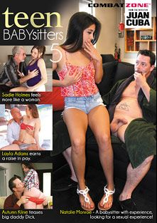 Teen Babysitters 5, starring Autumn Kline, Natalie Monroe, Layla Adams, Sadie Holmes, Maestro Claudio, Jack Vegas, Dick Chibbles and Jay Crew, produced by Combat Zone.