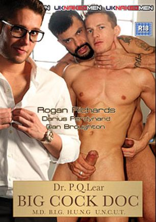 Big Cock Doc, starring Dan Broughton, Rogan Richards, Darius Ferdynand, Jonny Kingdom and Jace Tyler, produced by Uk Naked Men.