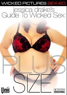Jessica Drake's Guide To Wicked Sex: Plus Size, starring Kelly Shibari, Angel DeLuca, Scarlet LaVey, Buxom Bella, Dick Chibbles and Derrick Pierce, produced by Wicked Pictures.