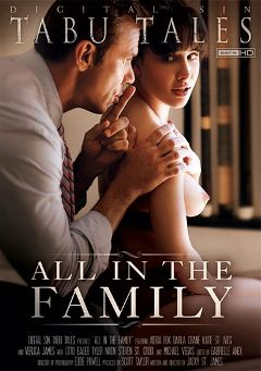 "Adult entertainment movie ""All In The Family"" starring Aidra Fox, Tyler Nixon & Veruca James. Produced by Digital Sin."