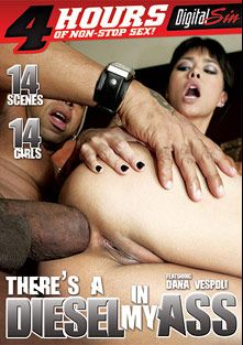 There's A Diesel In My Ass, starring Dana Vespoli, Isabella Pacino, Lorelei Lee, Dana DeArmond, Aaliyah Jolie, Shane Diesel, Kelly Wells, Carly Parker, Chelsea Ray, Isabel Ice, Victoria Sin, Missy Monroe, Janet Alfano, Ariana Jollee and Selena Silver, produced by Digital Sin.