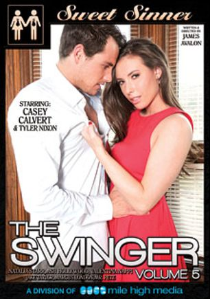 The Swinger 5, starring Casey Calvert, Jennifer Bliss, Cody Sky, Natalia Starr, Tyler Nixon, Valentina Nappi, Richie's Brain, Ash Hollywood, Marcus London, Mr. Pete and Jake Taylor, produced by Sweet Sinner and Mile High Media.
