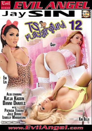 TS Playground 12, starring Kim Bella, Eva Lin, Gaby (o), Izabelly Marqusine, Patricia Texeira, Julie Berou, Danni Daniels and Katja Kassin, produced by Jay Sin Video and Evil Angel.