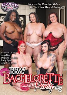 BBW Bachelorette Party 2, starring Angelina (BBW), Angel DeLuca, Lady Lynn, Scarlet LaVey and Daphne Daniels, produced by Group Hug Video.