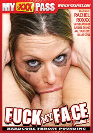 Fuck My Face 3, starring Rachel Roxx, Billie Star, Aaliyah Love, Skin Diamond and Rachel Evans, produced by My XXX Pass.