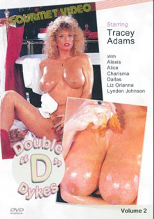 Double D Dykes 2, starring Tracey Adams, Kitty Love, Alexis, Dallas, Lynden Johnson and Alicia Rio, produced by Gourmet Video Collection.